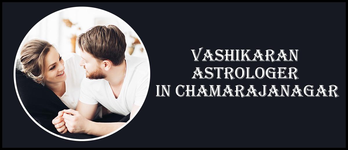 Vashikaran Astrologer in Chamarajanagar