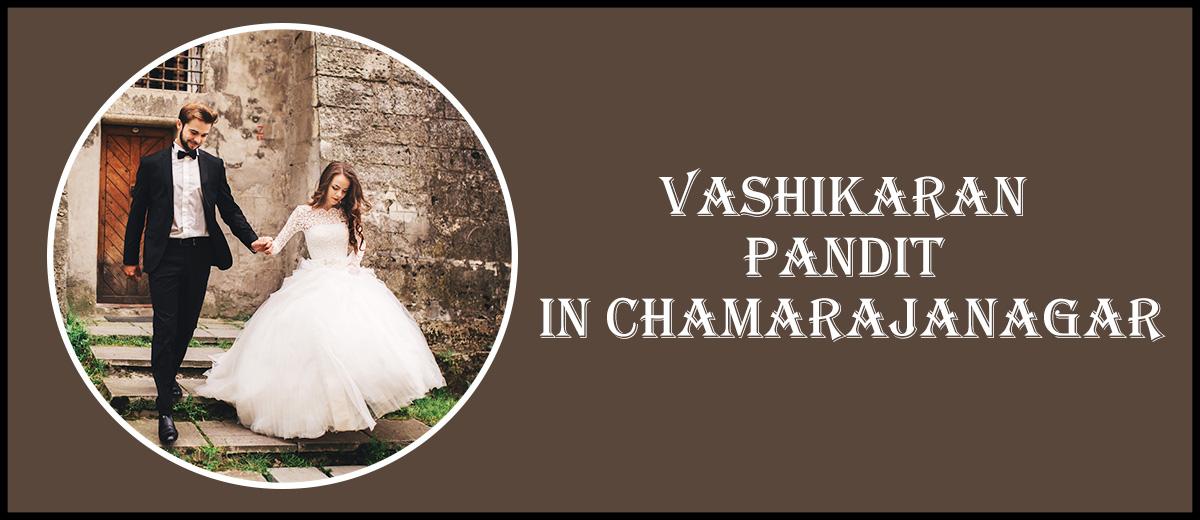 Vashikaran Pandit in Chamarajanagar