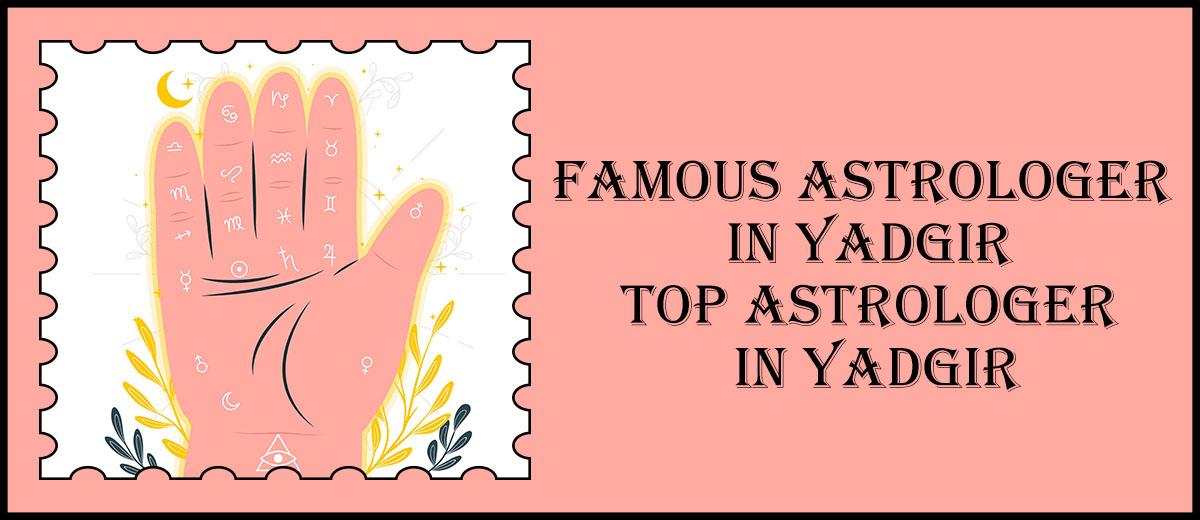 Famous Astrologer in Yadgir